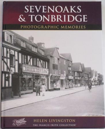 Sevenoaks & Tonbridge - Photographic Memories, by Helen Livingston